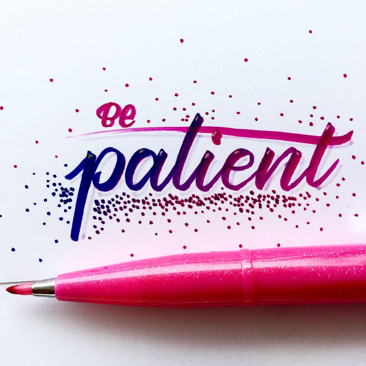 be patient - Farbverlauf mit Brushpens