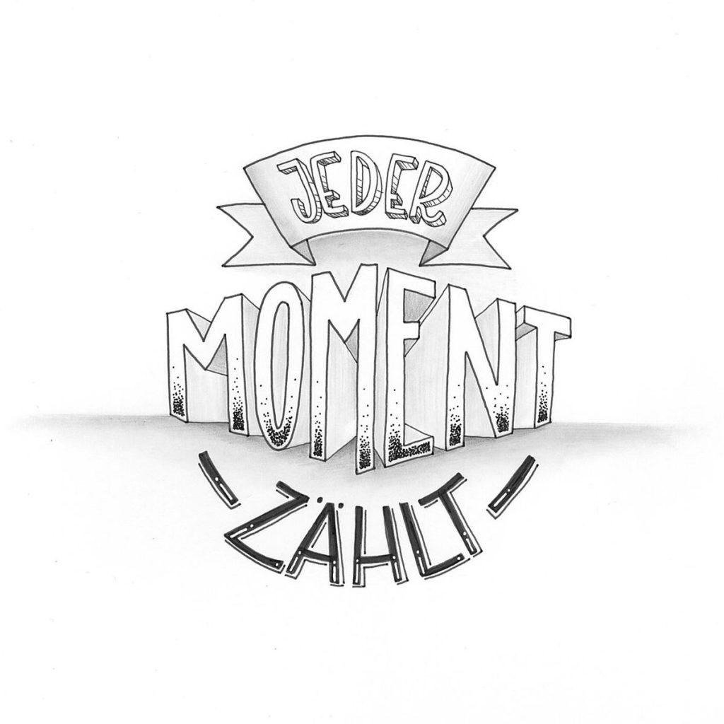 Jeder Moment zählt | Handlettering - Bunte Galerie