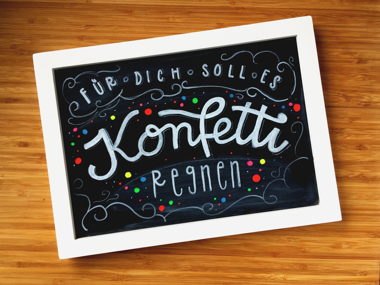 Kreidelettering Spruch - Für dich soll es Konfetti regnen | Handlettering auf Tafelfolie - Bunte Galerie