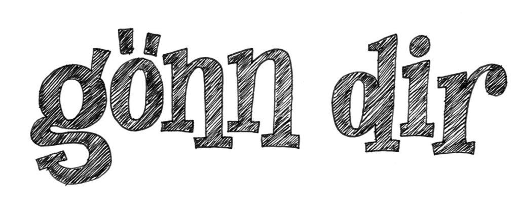gönn dir - fette Serifen zieren die Schrift