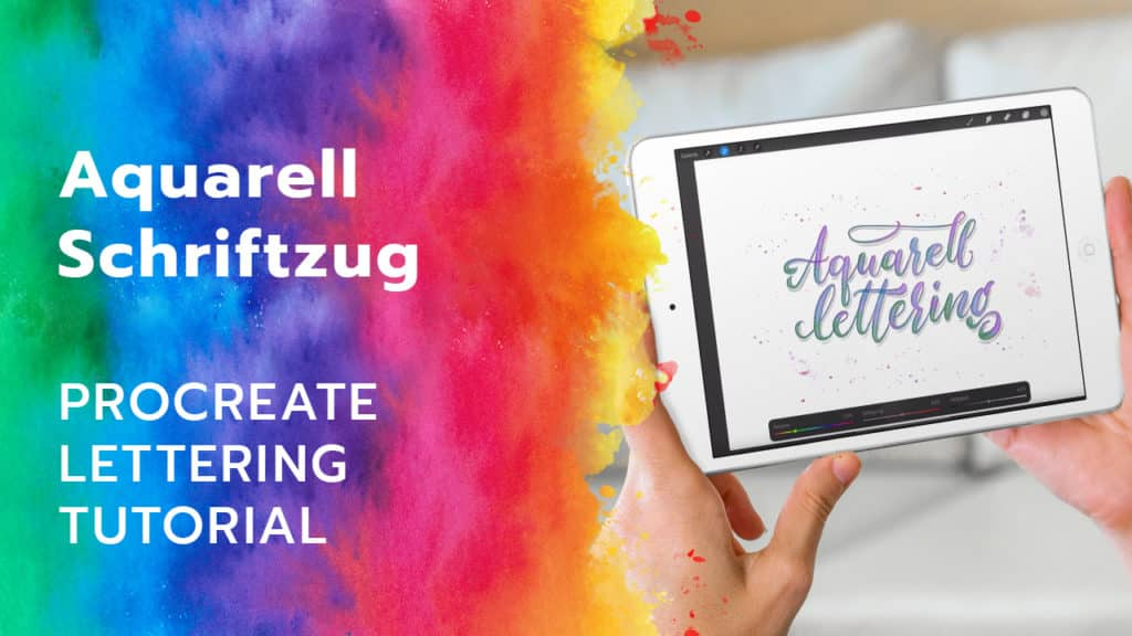 Procreate Lettering Tutorial: Aquarell Schriftzug